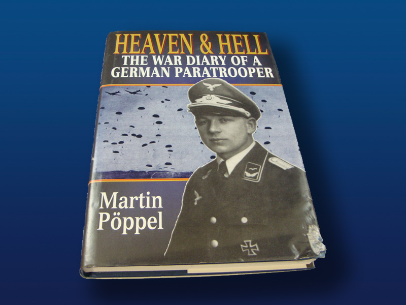 Heaven & Hell: The War Diary of a German Paratrooper