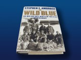 The Wild Blue: The Men & Boys who flew B24's over Germany